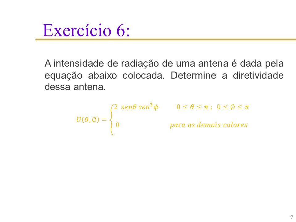 Exercício 6: A intensidade de radiação de uma antena é dada pela equação abaixo colocada.