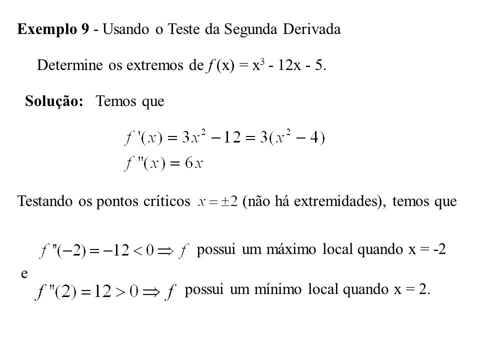 Exemplo 9 - Usando o Teste da Segunda Derivada