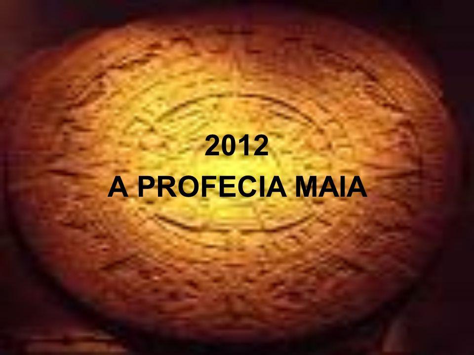2012 A PROFECIA MAIA