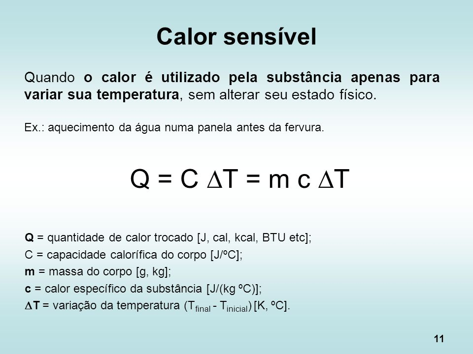 Q = C DT = m c DT Calor sensível