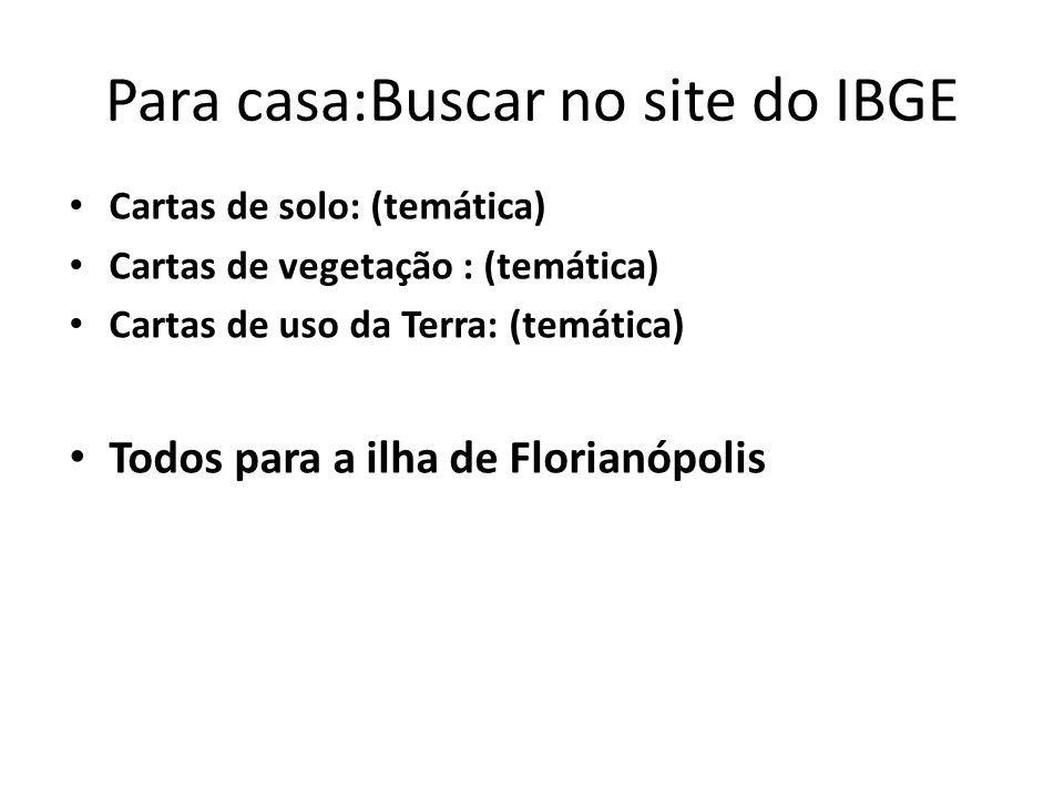 Para casa:Buscar no site do IBGE