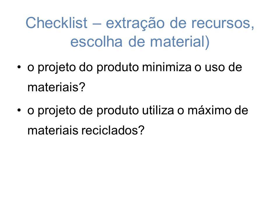 Checklist – extração de recursos, escolha de material)