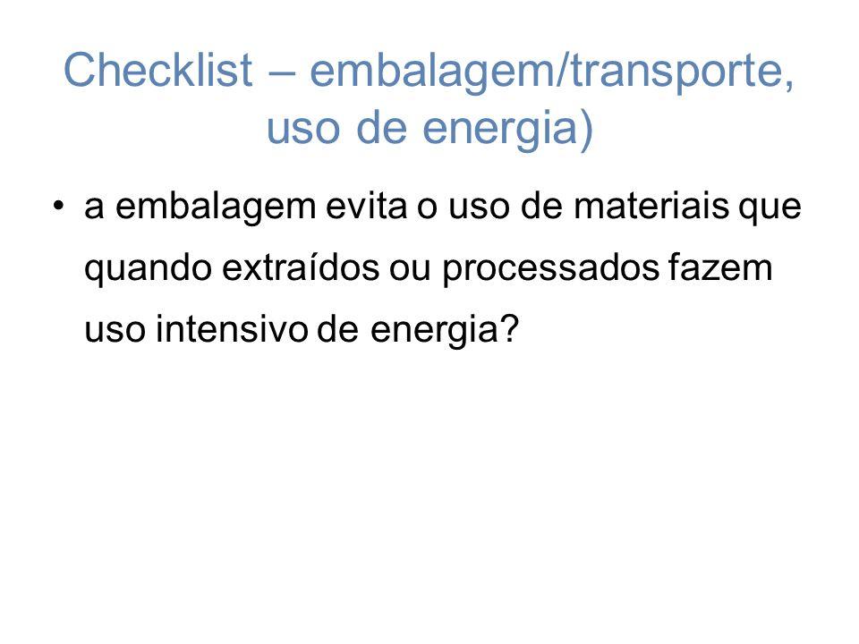 Checklist – embalagem/transporte, uso de energia)