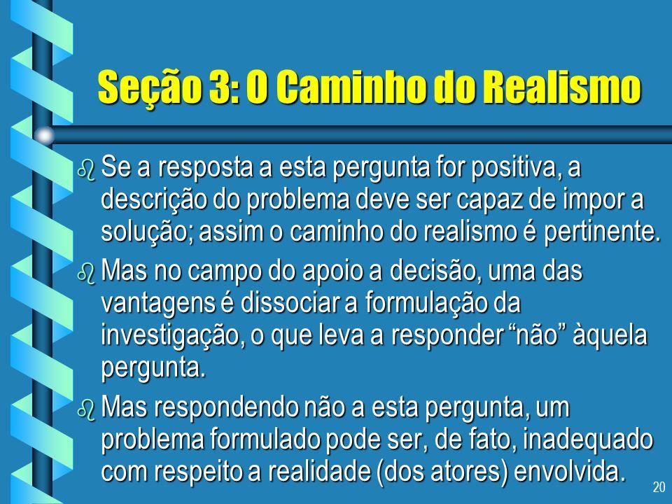 Seção 3: O Caminho do Realismo