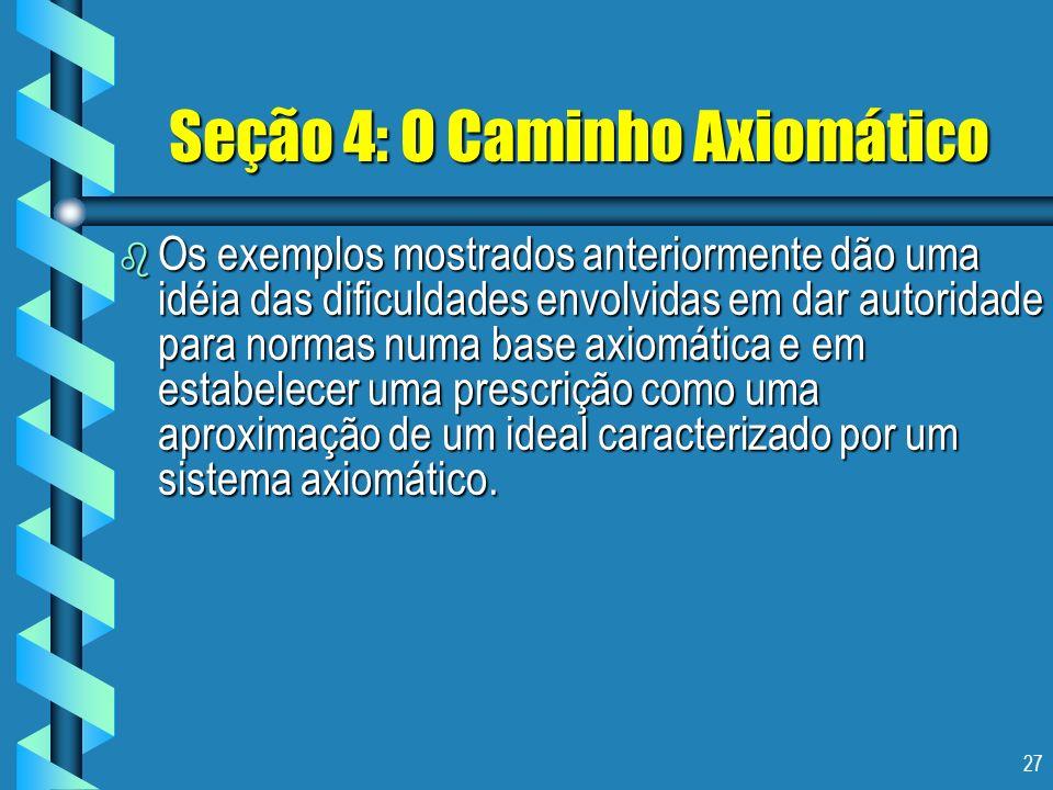Seção 4: O Caminho Axiomático