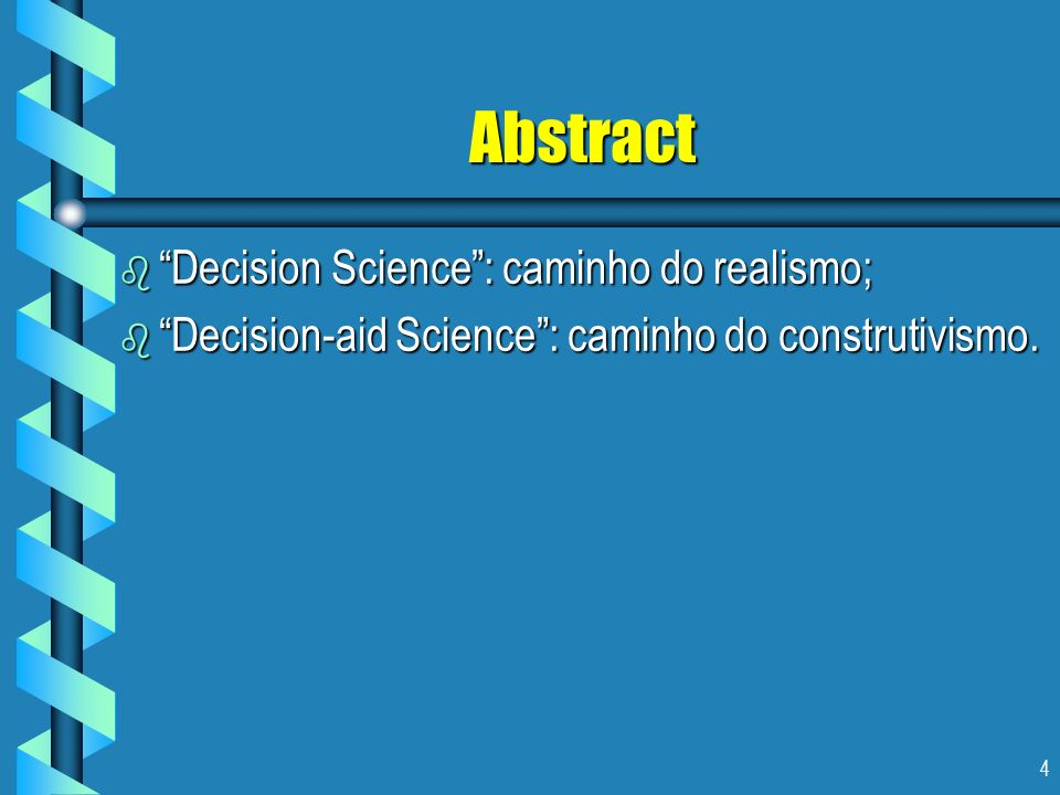 Abstract Decision Science : caminho do realismo;