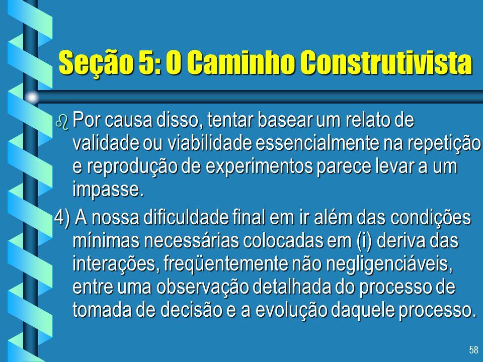Seção 5: O Caminho Construtivista