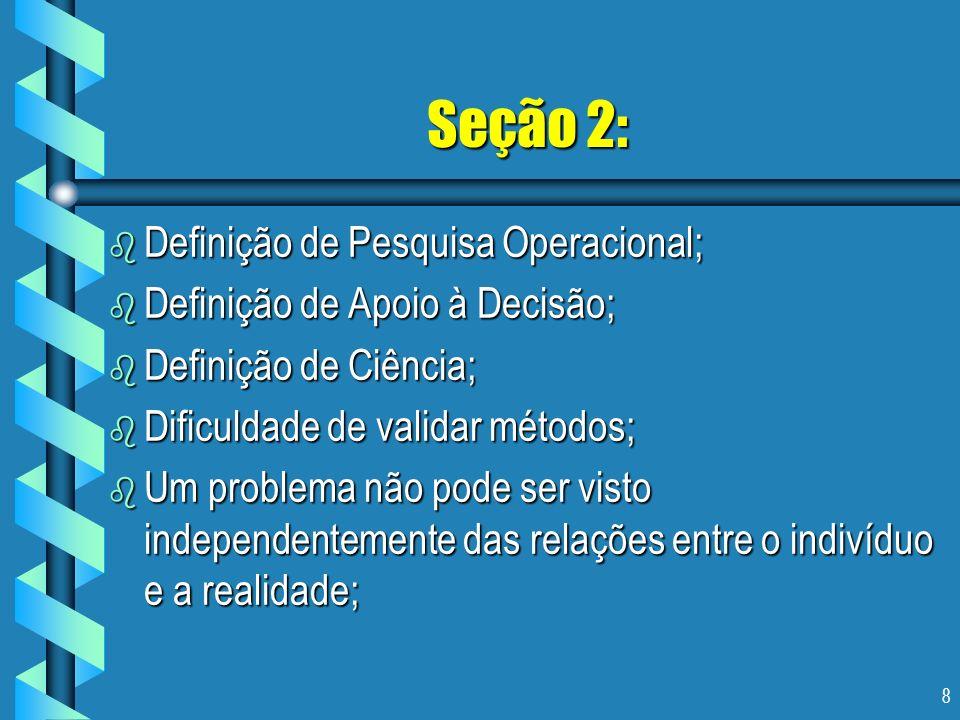 Seção 2: Definição de Pesquisa Operacional;