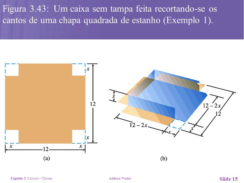 Figura 3.43: Um caixa sem tampa feita recortando-se os cantos de uma chapa quadrada de estanho (Exemplo 1).