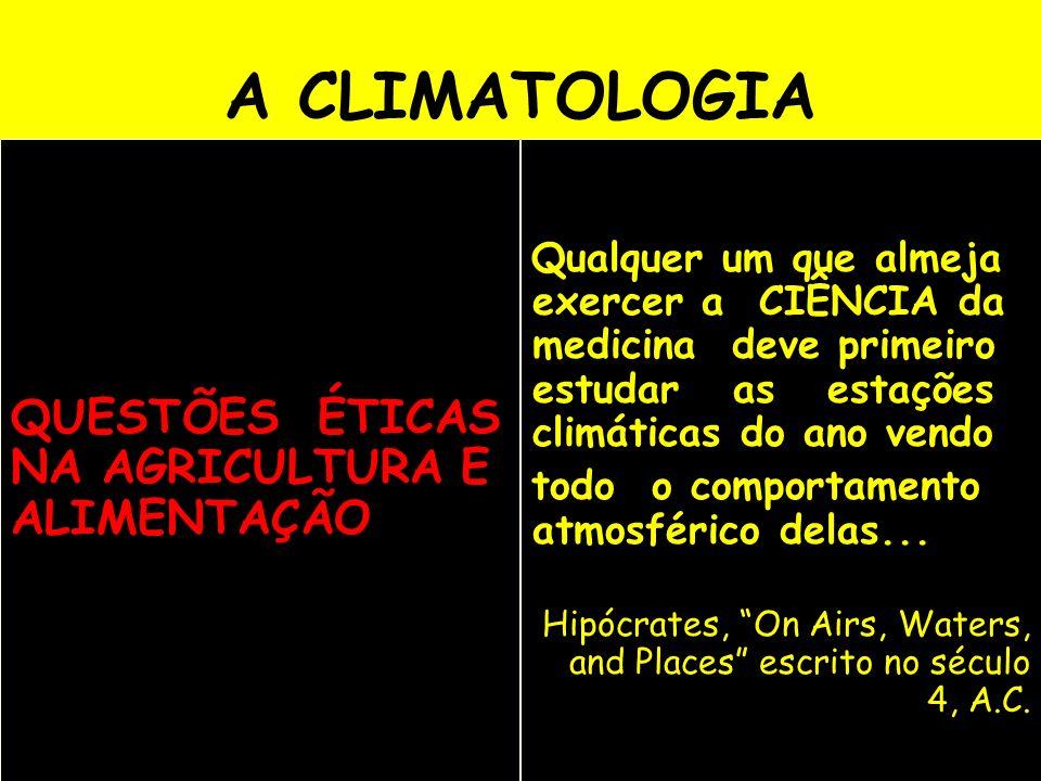 A CLIMATOLOGIA QUESTÕES ÉTICAS NA AGRICULTURA E ALIMENTAÇÃO