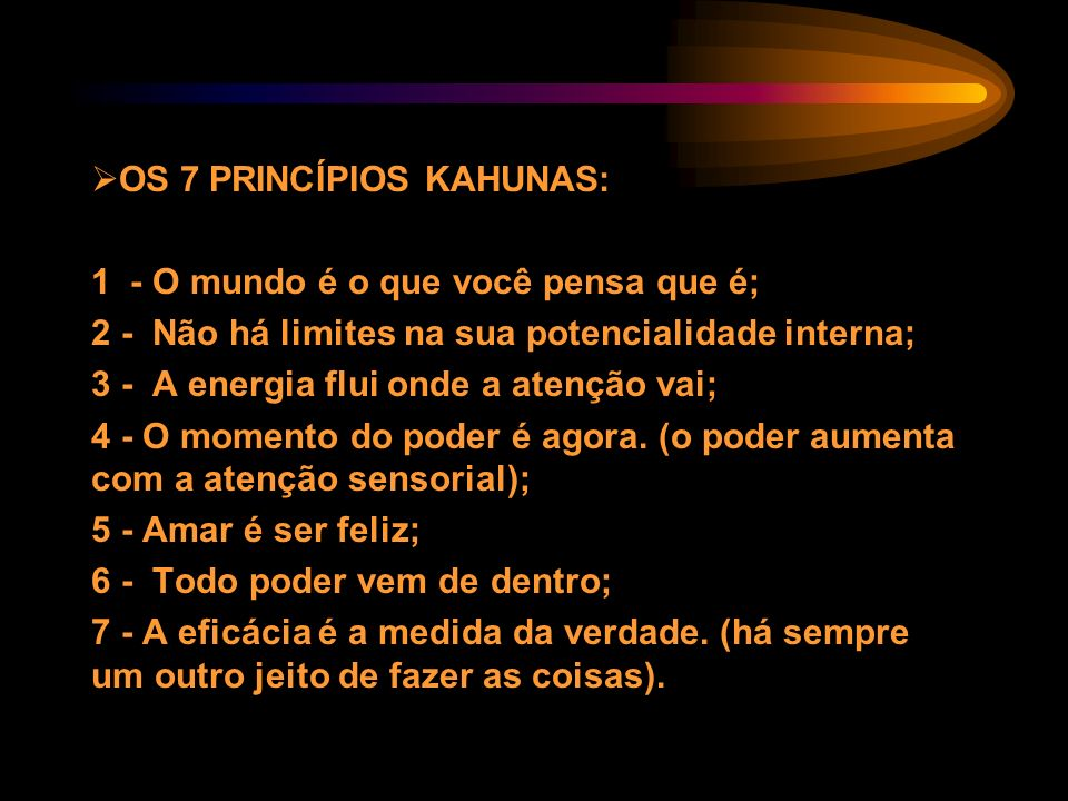 OS 7 PRINCÍPIOS KAHUNAS: