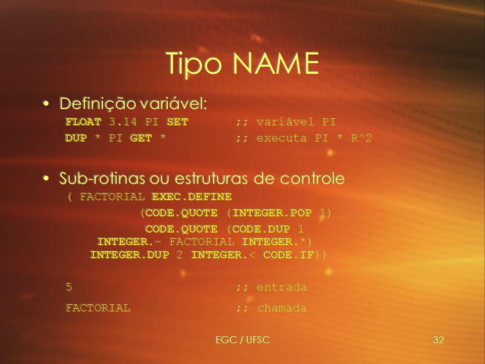 Tipo NAME Definição variável: Sub-rotinas ou estruturas de controle