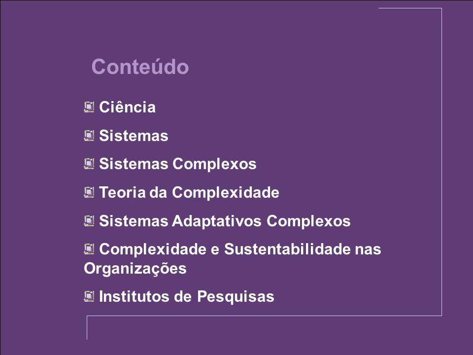 Conteúdo Ciência Sistemas Sistemas Complexos Teoria da Complexidade