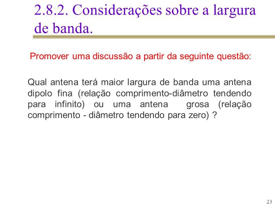 2.8.2. Considerações sobre a largura de banda.