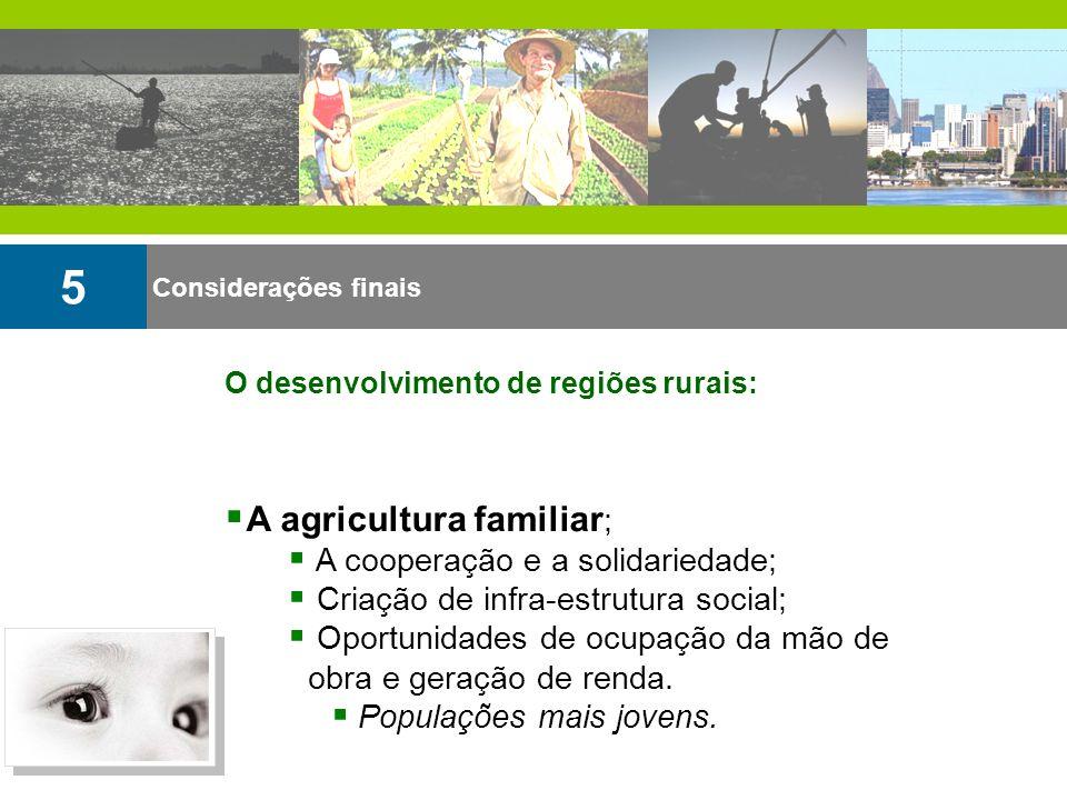 5 A agricultura familiar; A cooperação e a solidariedade;