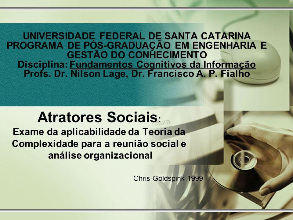 Atratores Sociais: Exame da aplicabilidade da Teoria da