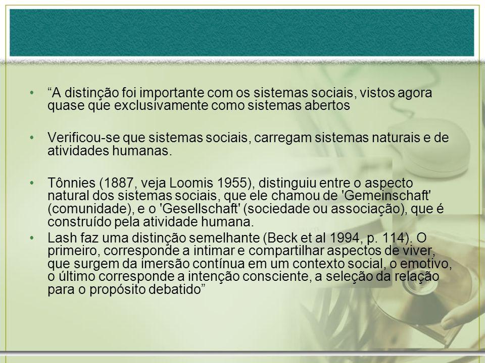 A distinção foi importante com os sistemas sociais, vistos agora quase que exclusivamente como sistemas abertos