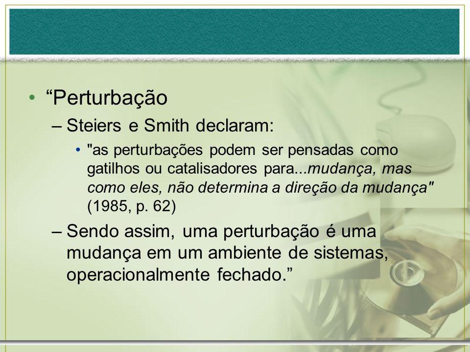 Perturbação Steiers e Smith declaram: