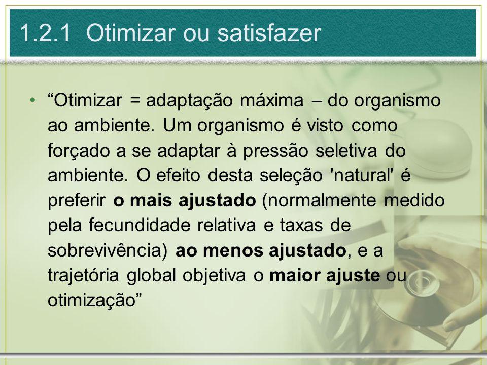 1.2.1 Otimizar ou satisfazer