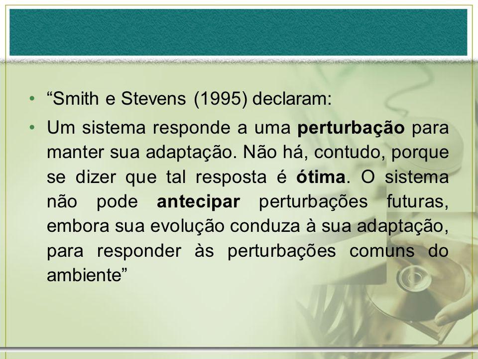 Smith e Stevens (1995) declaram: