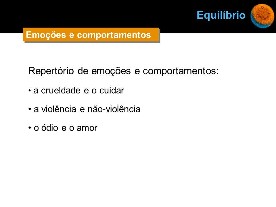 Equilíbrio Repertório de emoções e comportamentos: