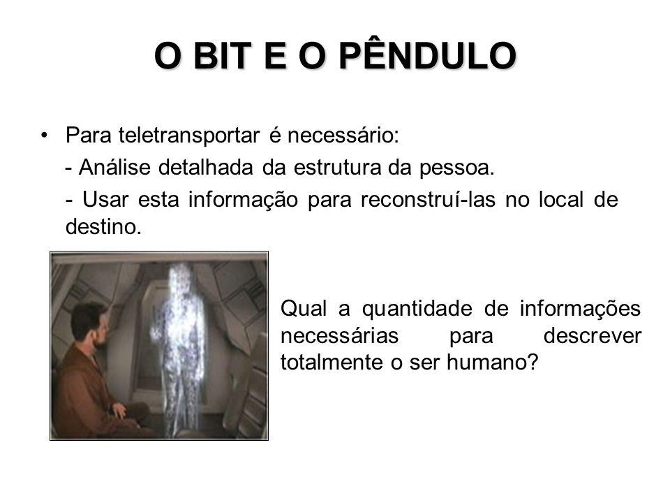 O BIT E O PÊNDULO Para teletransportar é necessário: