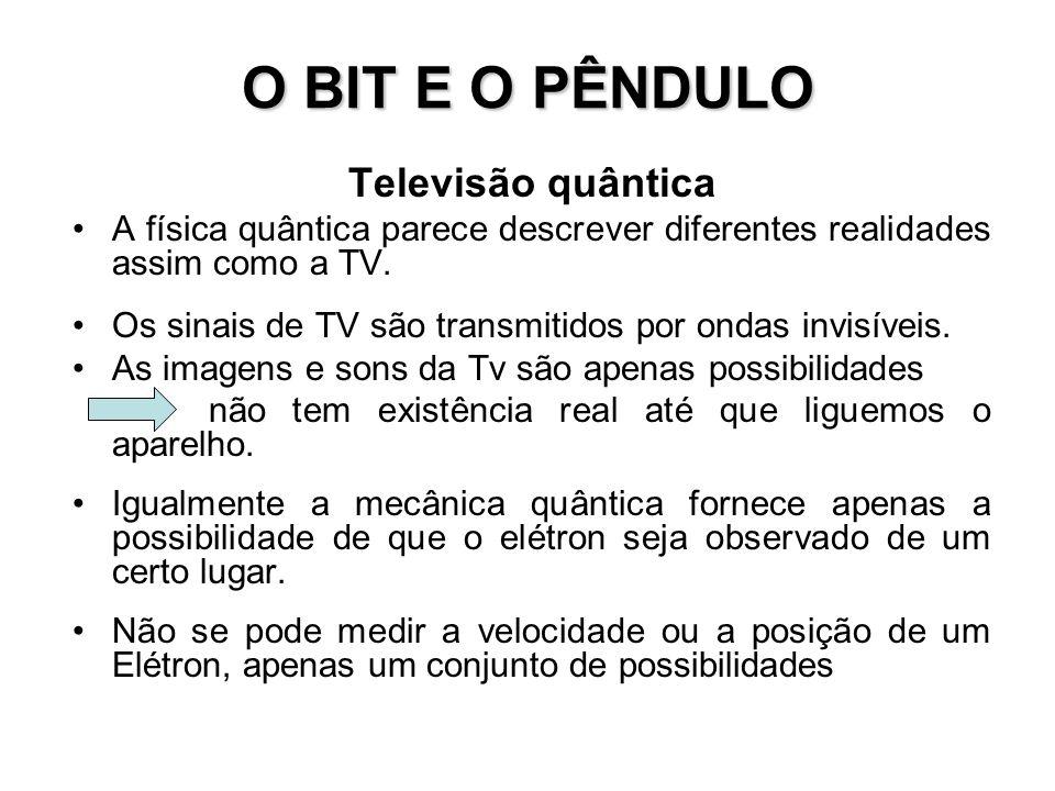 O BIT E O PÊNDULO Televisão quântica