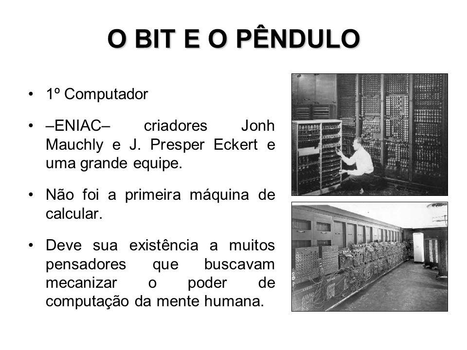 O BIT E O PÊNDULO 1º Computador