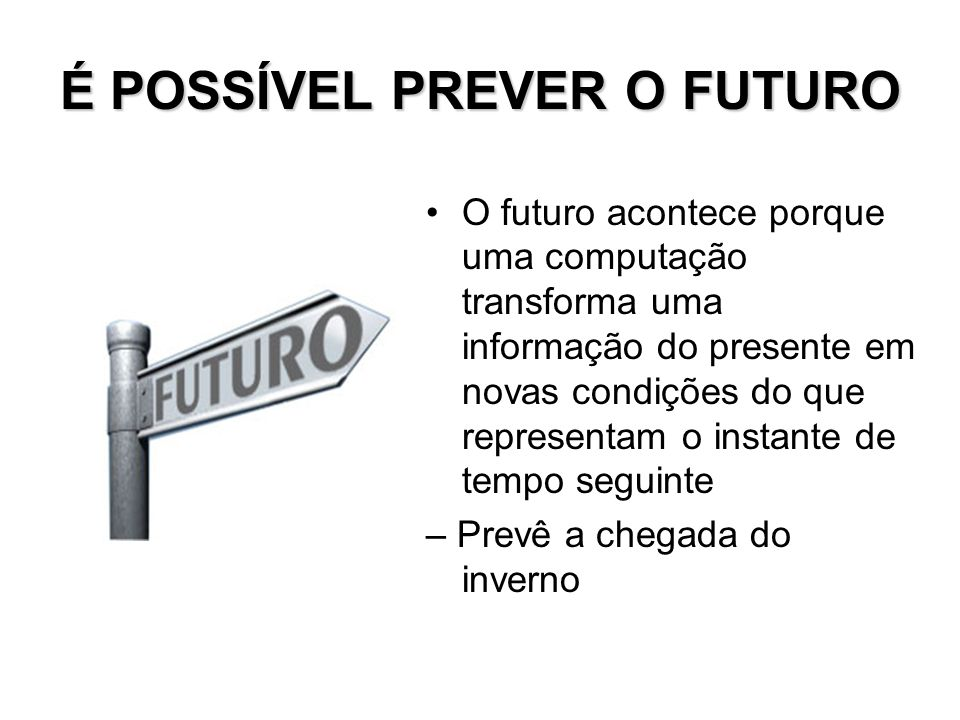 É POSSÍVEL PREVER O FUTURO