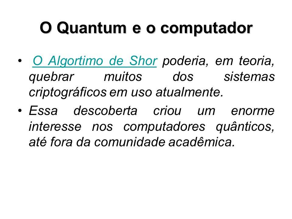 O Quantum e o computador