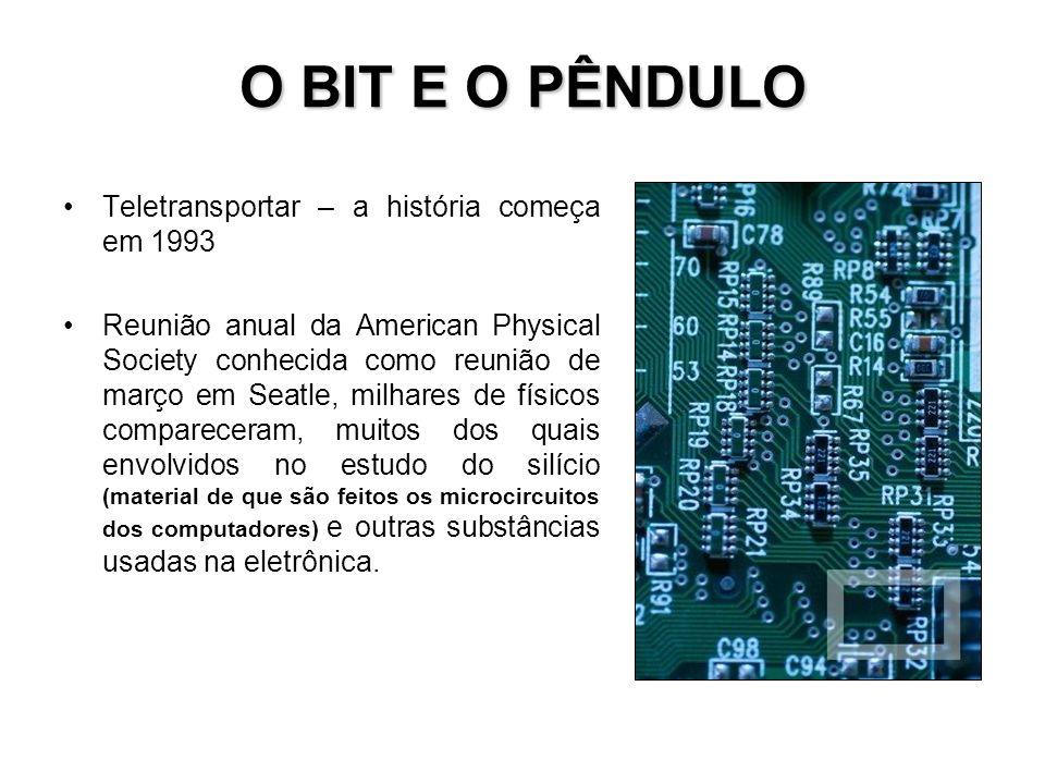 O BIT E O PÊNDULO Teletransportar – a história começa em 1993
