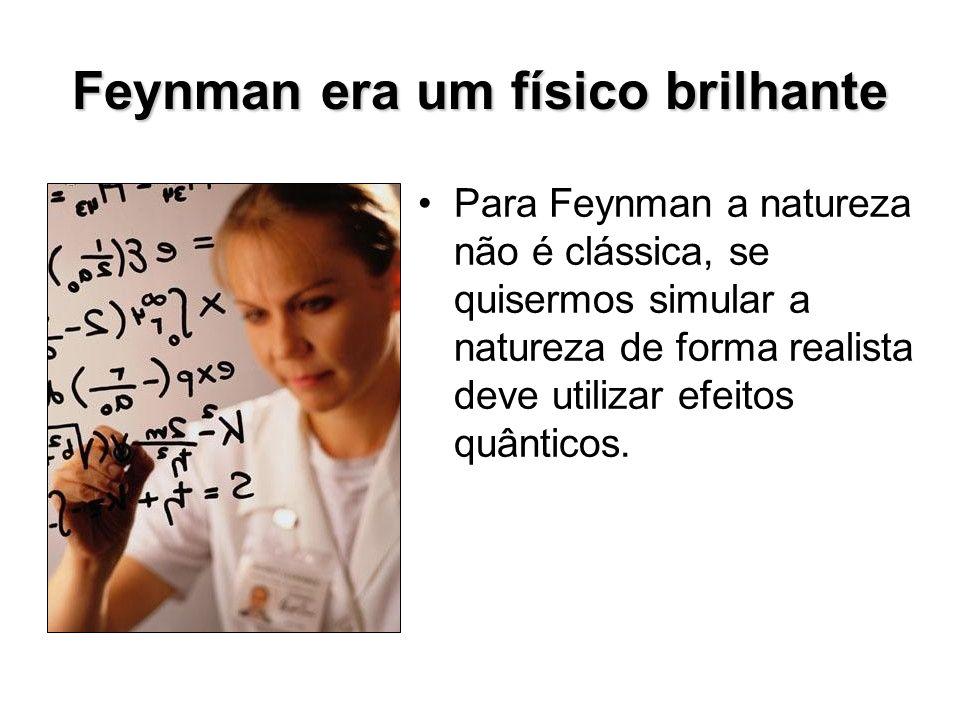 Feynman era um físico brilhante