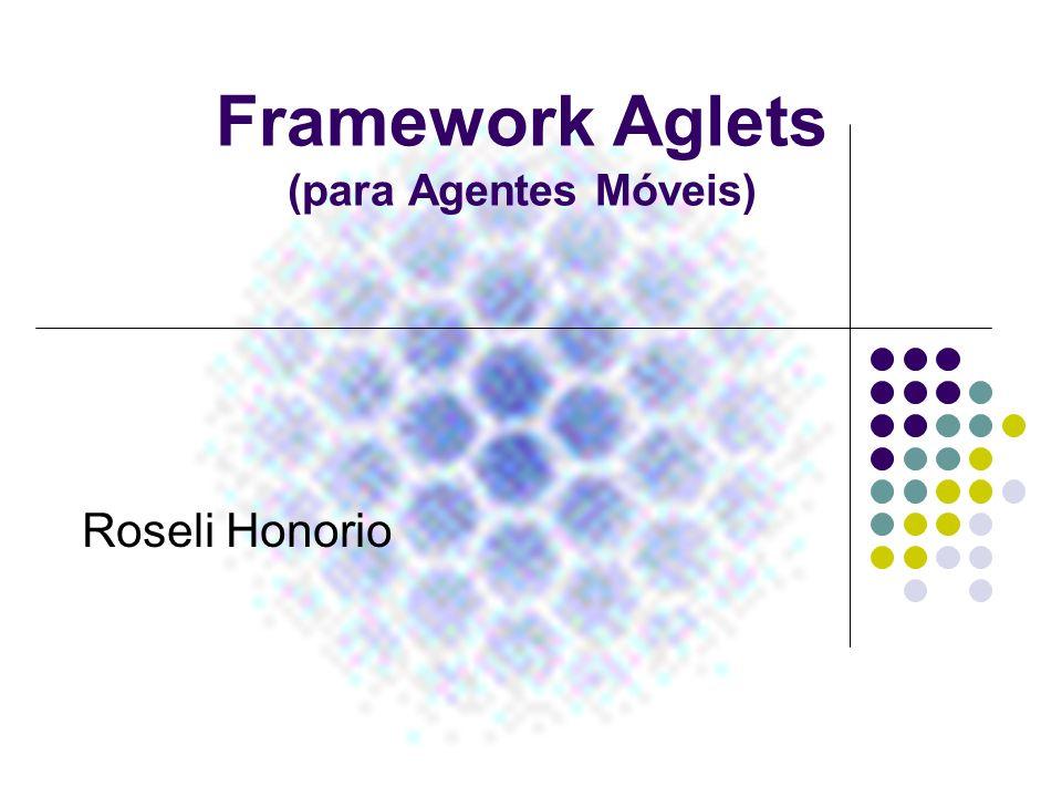 Framework Aglets (para Agentes Móveis)