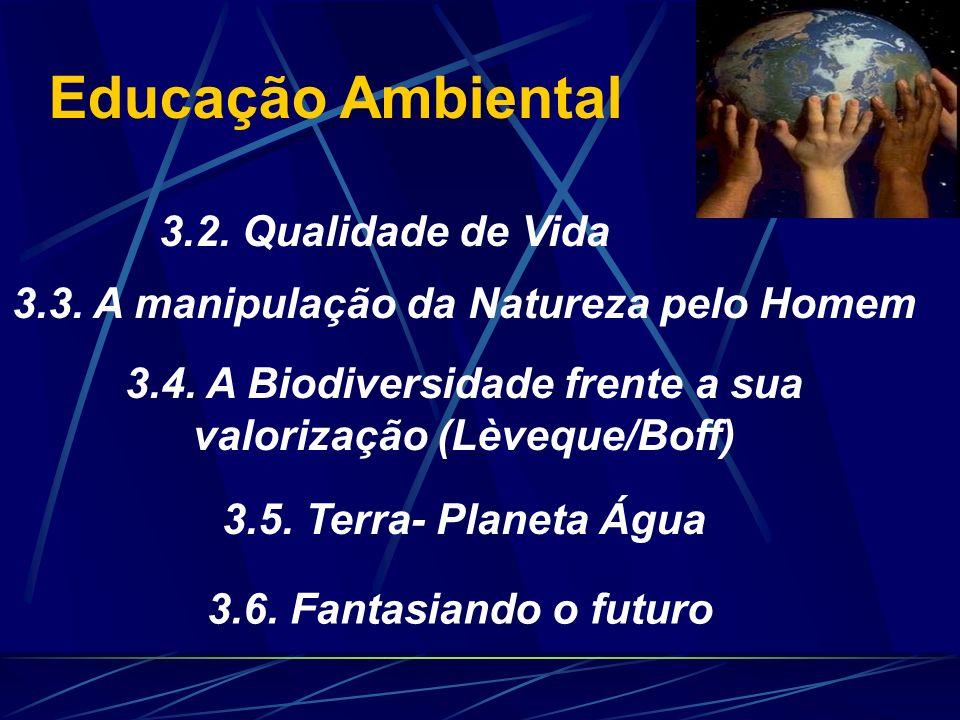 Educação Ambiental 3.2. Qualidade de Vida
