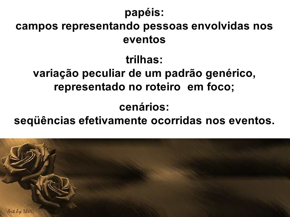 papéis: campos representando pessoas envolvidas nos eventos