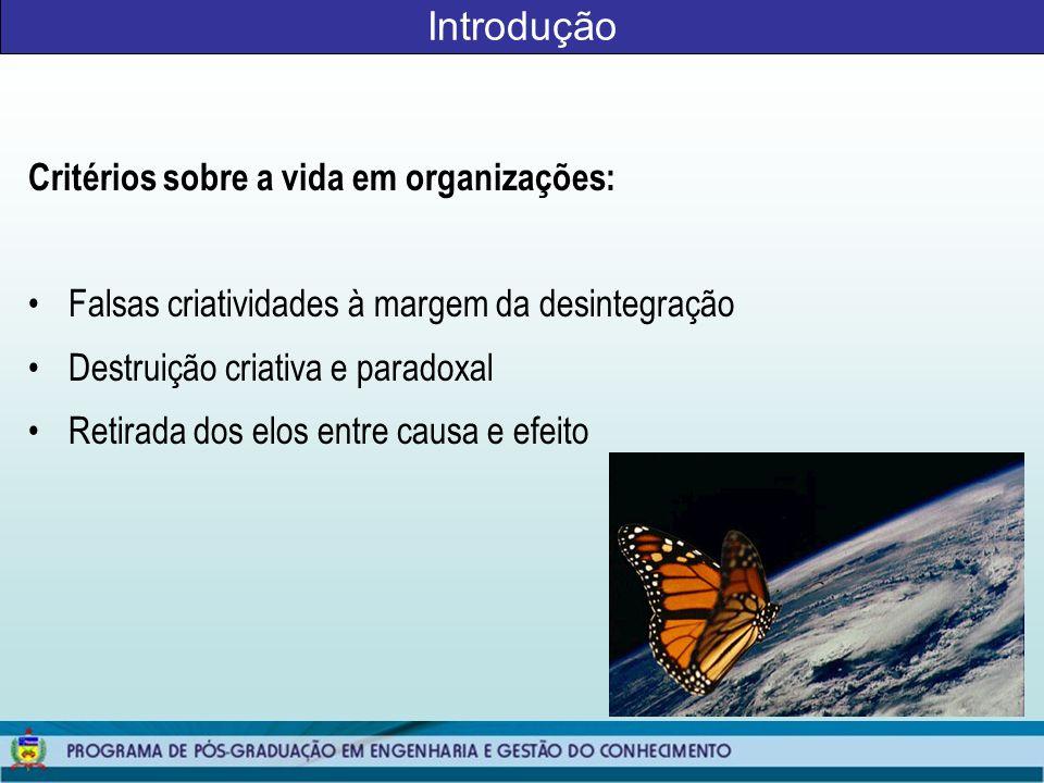 Introdução Critérios sobre a vida em organizações: