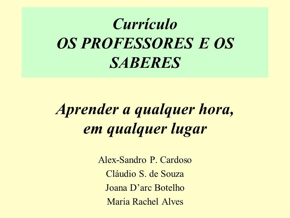 Currículo OS PROFESSORES E OS SABERES
