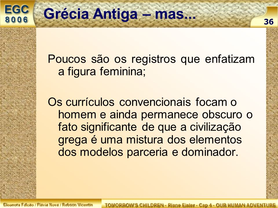 Grécia Antiga – mas...36. Poucos são os registros que enfatizam a figura feminina;