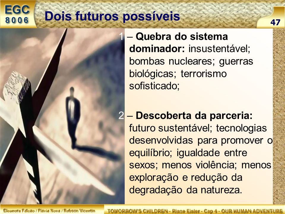 Dois futuros possíveis