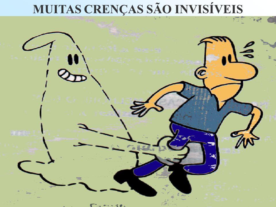 MUITAS CRENÇAS SÃO INVISÍVEIS
