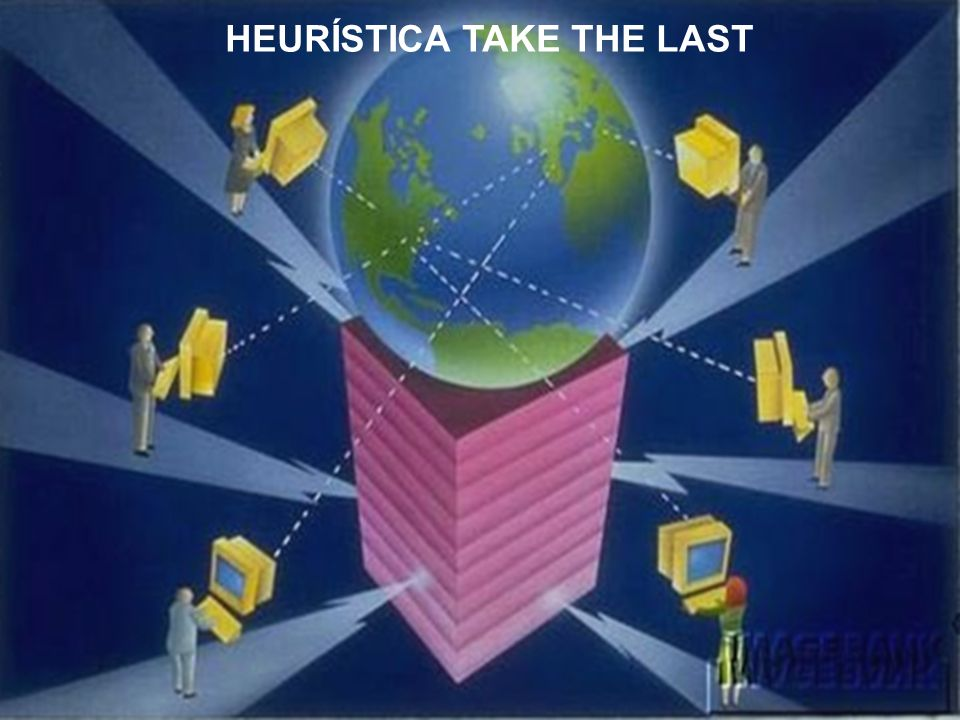 HEURÍSTICA TAKE THE LAST