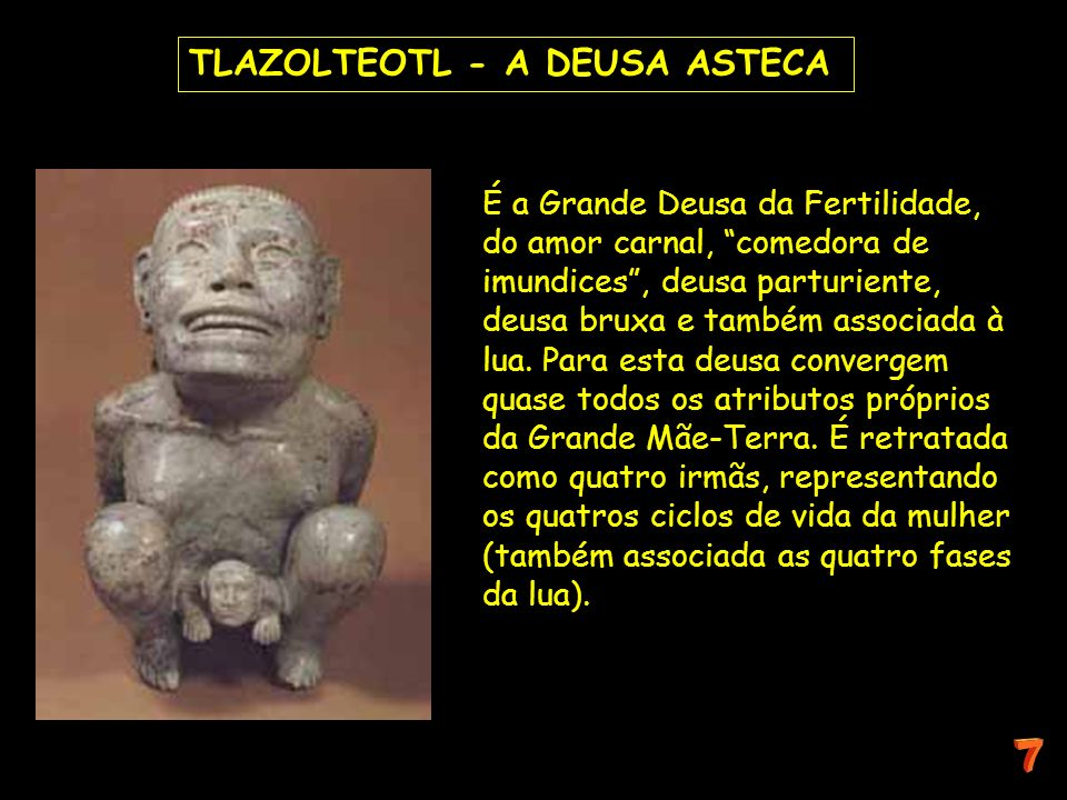 TLAZOLTEOTL - A DEUSA ASTECA