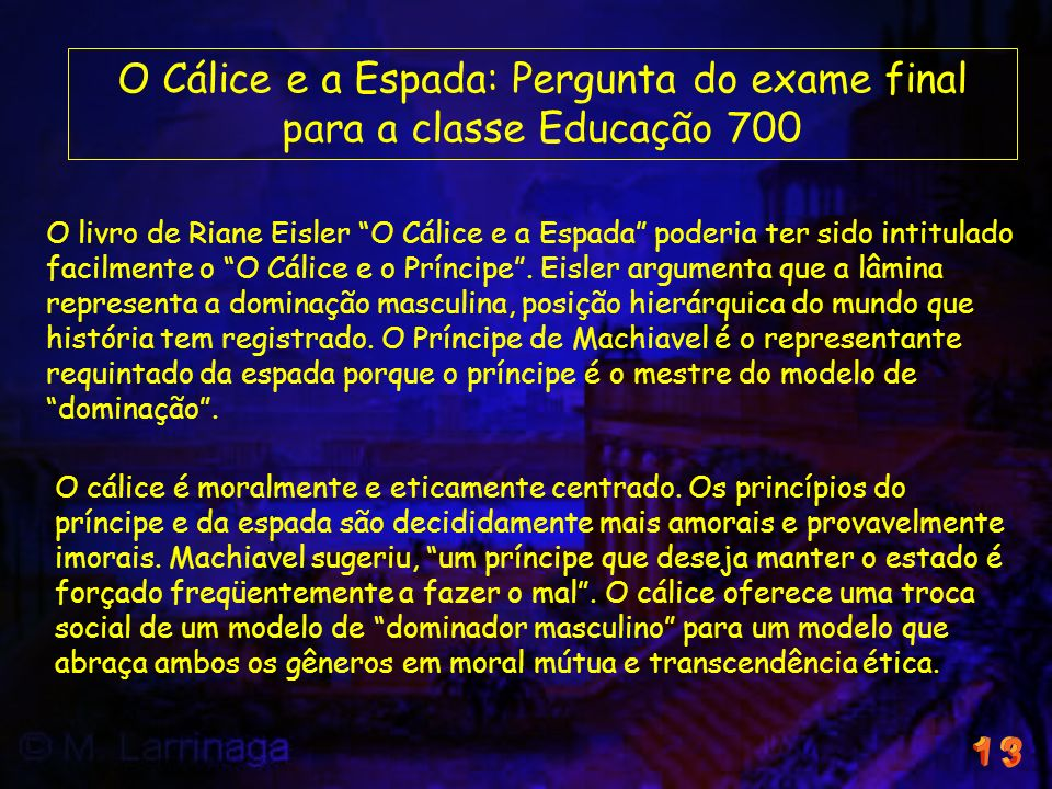 O Cálice e a Espada: Pergunta do exame final para a classe Educação 700