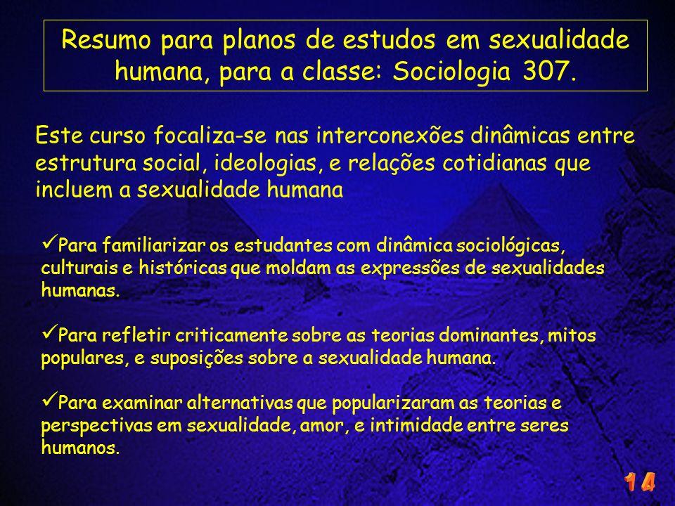 Resumo para planos de estudos em sexualidade humana, para a classe: Sociologia 307.