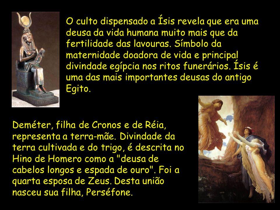 O culto dispensado a Ísis revela que era uma deusa da vida humana muito mais que da fertilidade das lavouras. Símbolo da maternidade doadora de vida e principal divindade egípcia nos ritos funerários. Ísis é uma das mais importantes deusas do antigo Egito.