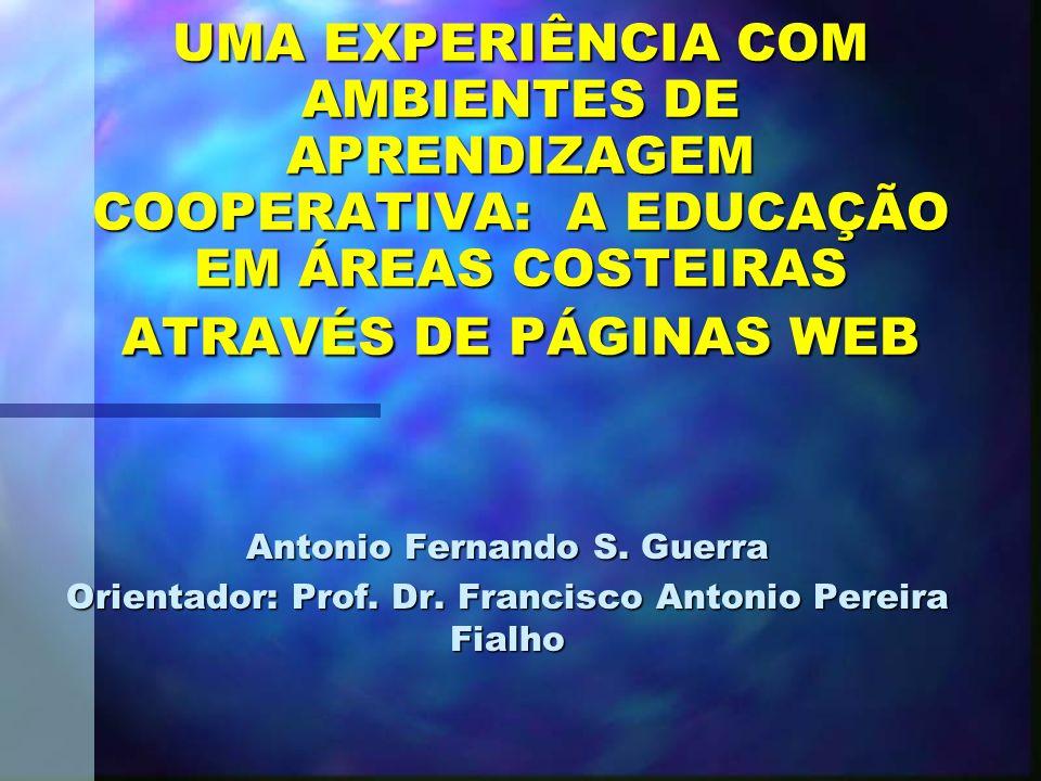 UMA EXPERIÊNCIA COM AMBIENTES DE APRENDIZAGEM COOPERATIVA: A EDUCAÇÃO EM ÁREAS COSTEIRAS ATRAVÉS DE PÁGINAS WEB