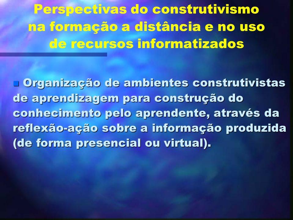 Perspectivas do construtivismo na formação a distância e no uso de recursos informatizados