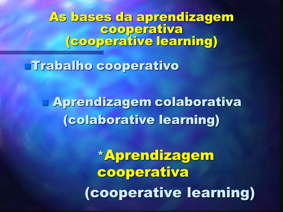 As bases da aprendizagem cooperativa (cooperative learning)