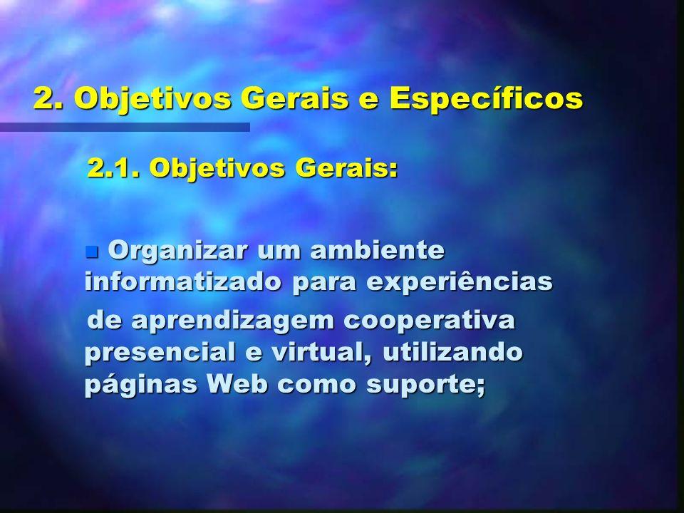 2. Objetivos Gerais e Específicos