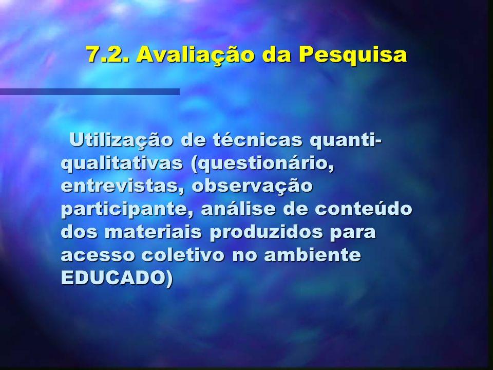 7.2. Avaliação da Pesquisa
